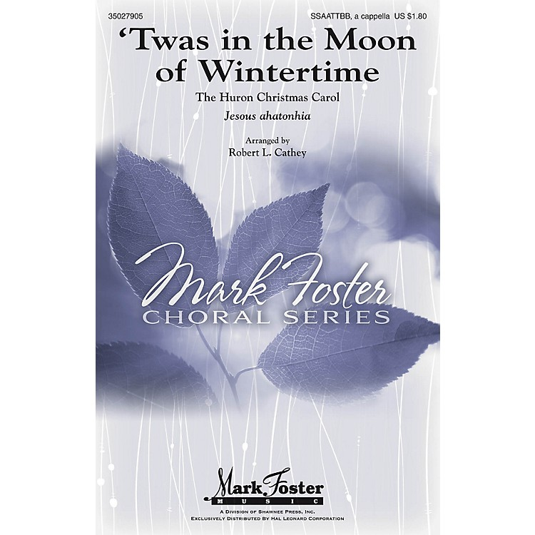 Shawnee Press'Twas in the Moon of Wintertime SATB Divisi arranged by arr. Robert L. Cathey