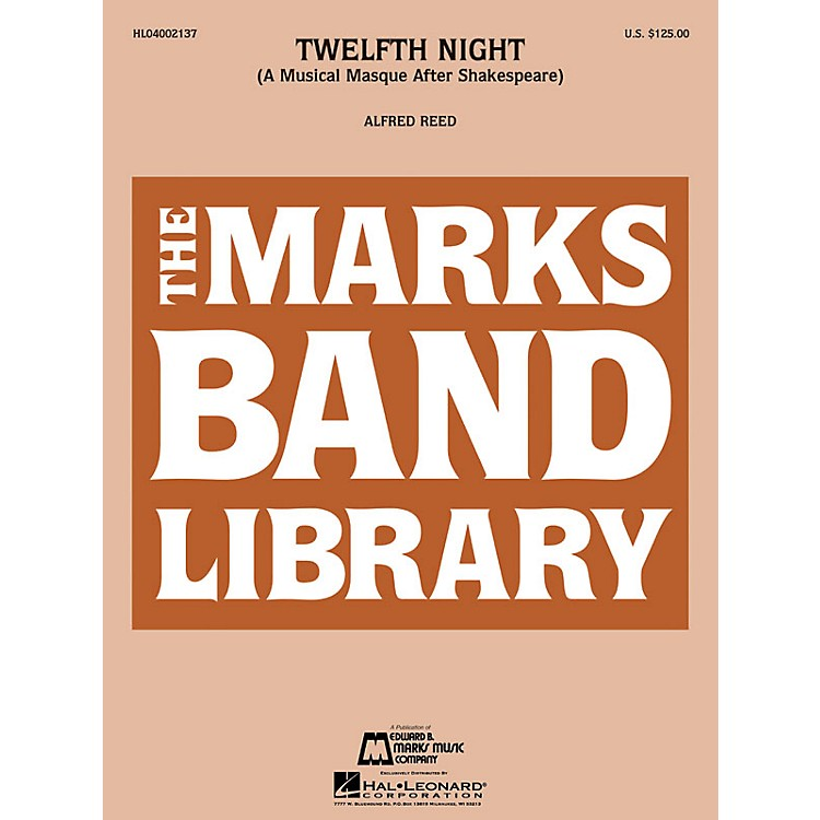 Edward B. Marks Music CompanyTwelfth Night (A Musical Masque After Shakespeare) Concert Band Level 4-5 Composed by Alfred Reed