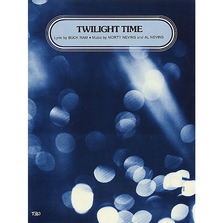 TRO ESSEX Music Group Twilight Time Richmond Music ¯ Sheet Music Series