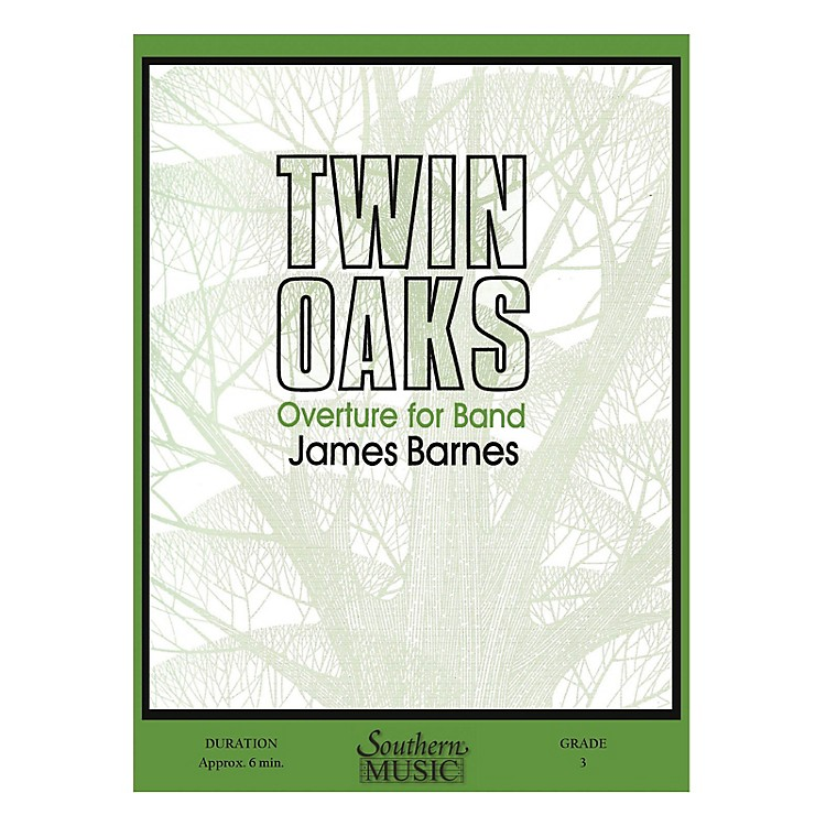 SouthernTwin Oaks (Overture for Band, Op. 107) Concert Band Level 3 Composed by James Barnes
