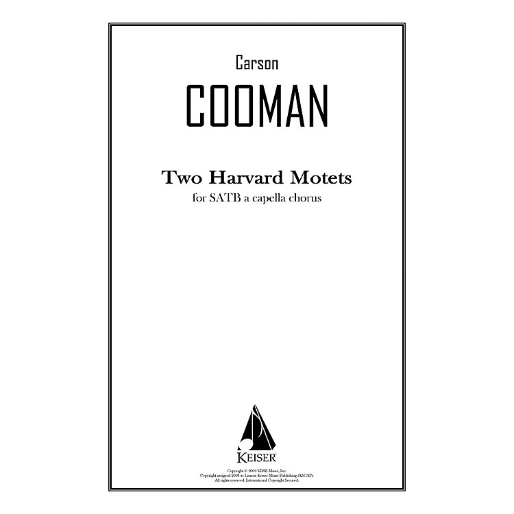 Lauren Keiser Music PublishingTwo Harvard Motets SATB a cappella Composed by Carson Cooman