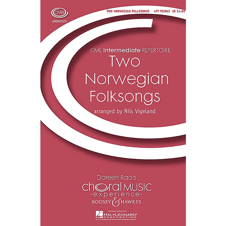 Boosey and HawkesTwo Norwegian Folksongs (CME Intermediate) 4 Part Treble A Cappella composed by Nils Vigeland