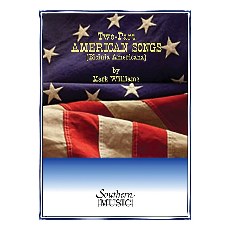 SouthernTwo-Part American Songs (Book 1) Southern Music Series  by Mark Williams