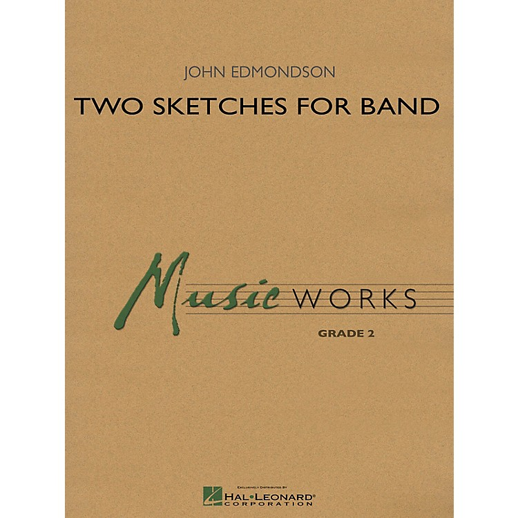 Hal LeonardTwo Sketches for Band Concert Band Level 2 Composed by John Edmondson