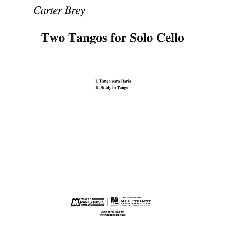 Edward B. Marks Music Company Two Tangos for Solo Cello E.B. Marks Series Composed by Carter Brey
