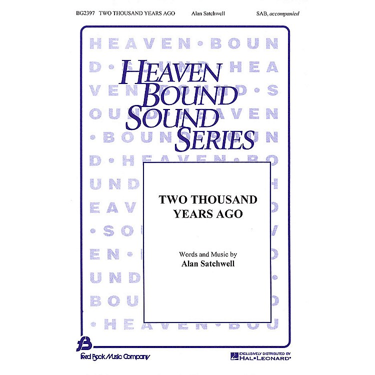 Fred Bock MusicTwo Thousand Years Ago SAB composed by Alan Satchwell