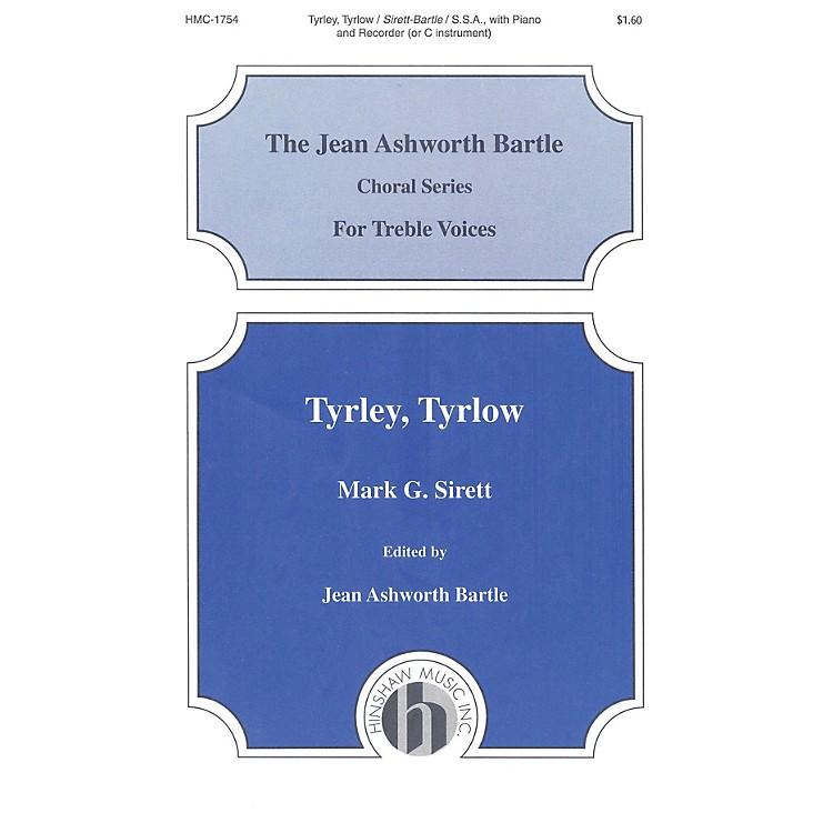 Hinshaw MusicTyrley, Tyrlow SSA composed by Mark Sirett