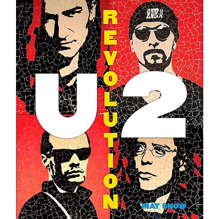 Hal LeonardU2: Revolution - Complete Illustrated History