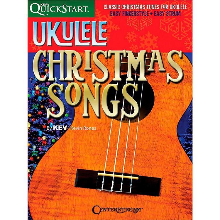 Centerstream PublishingUkulele Christmas Songs - Kev's Quickstart