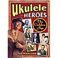 Hal LeonardUkulele Heroes - The Golden Age-thumbnail