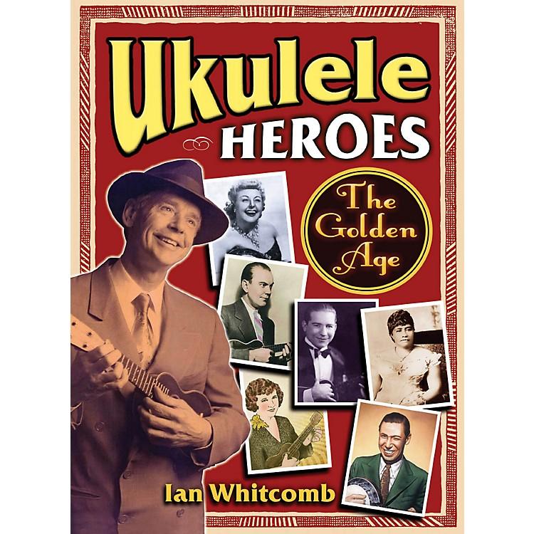 Hal LeonardUkulele Heroes - The Golden Age