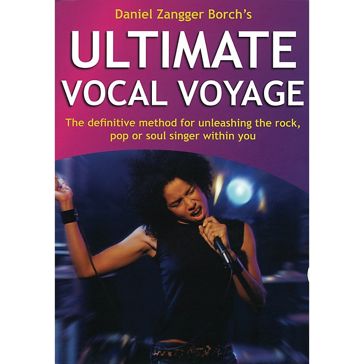 Hal Leonard Ultimate Vocal Voyage Book Series Written by Daniel Zangger Borch
