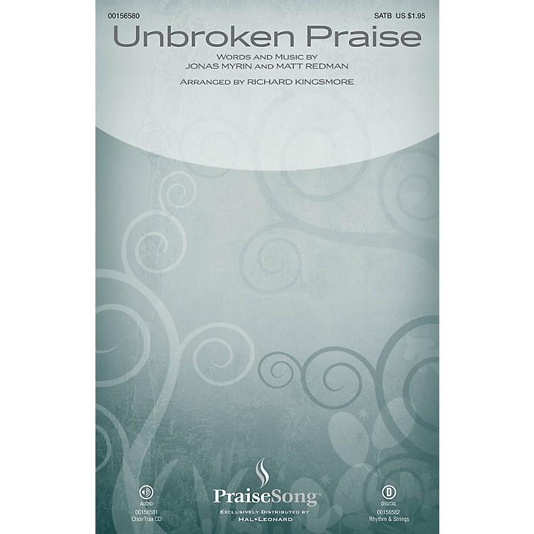 PraiseSongUnbroken Praise CHOIRTRAX CD by Matt Redman Arranged by Richard Kingsmore