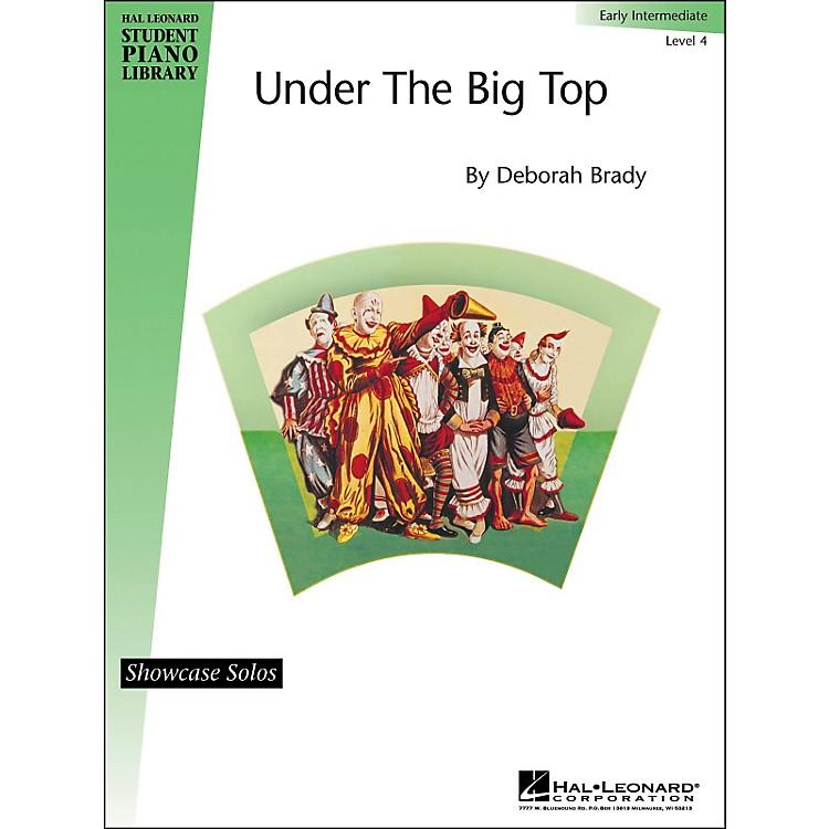 Hal LeonardUnder The Big Top Early Intermediate Level 4 Showcase Solos Hal Leonard Student Piano Library