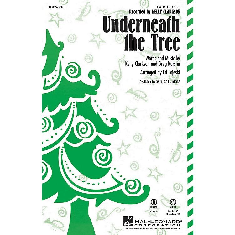 Hal LeonardUnderneath the Tree SATB by Kelly Clarkson arranged by Ed Lojeski