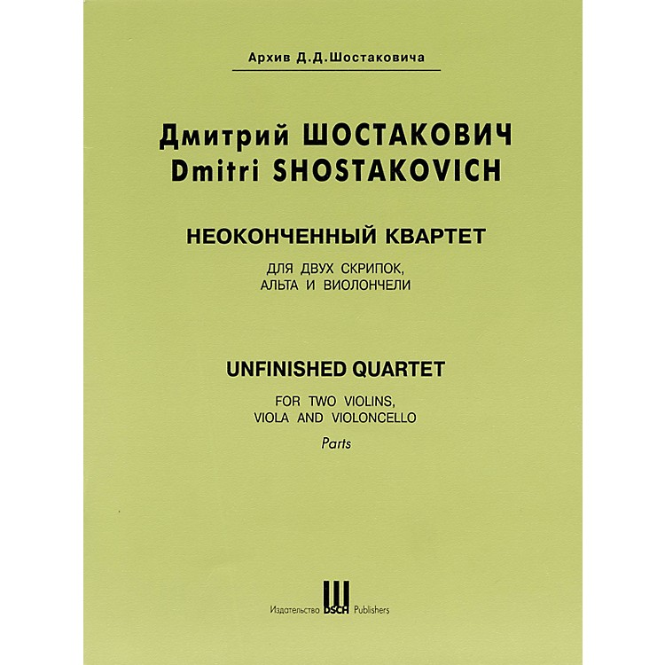 DSCH Unfinished Quartet (Parts) DSCH Series Composed by Dmitri Shostakovich