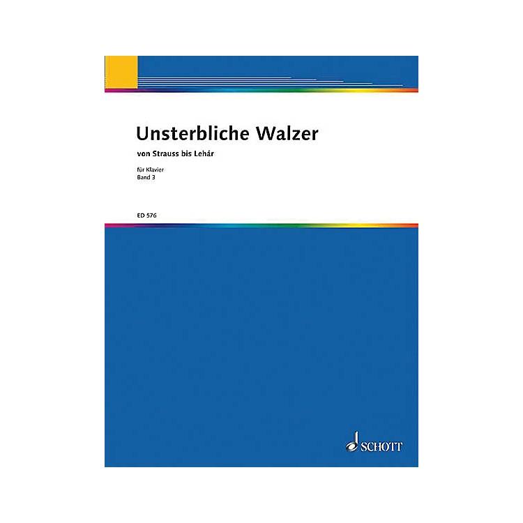 SchottUnsterbliche Walzer V. 3 Pf Part Schott Series