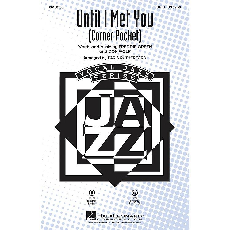 Hal LeonardUntil I Met You (Corner Pocket) ShowTrax CD by Manhattan Transfer Arranged by Paris Rutherford