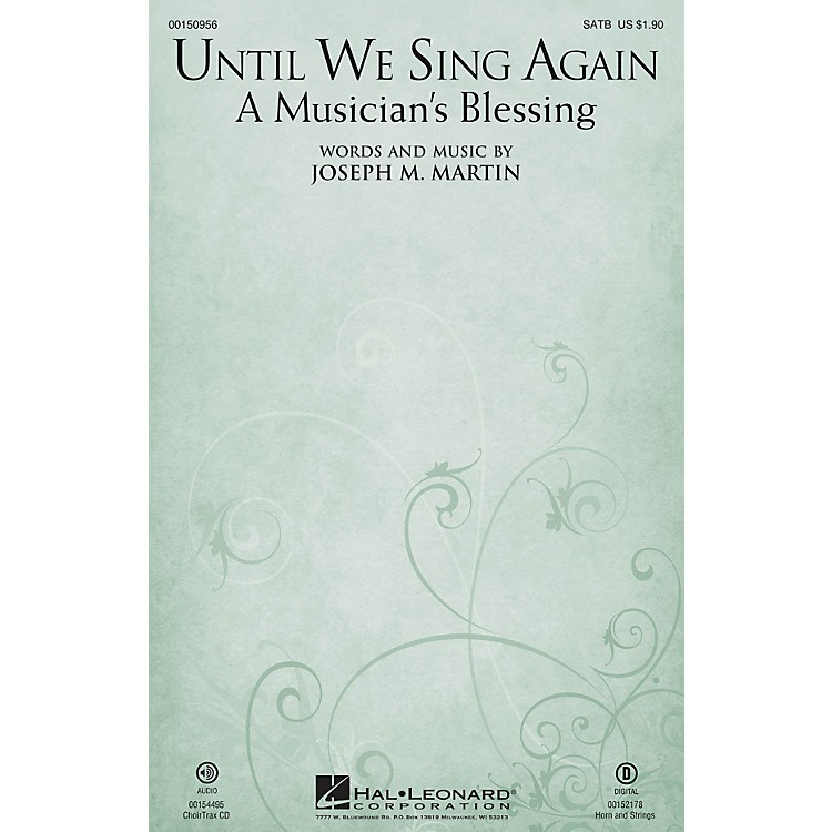Hal Leonard Until We Sing Again (A Musician's Blessing) CHOIRTRAX CD Composed by Joseph M. Martin