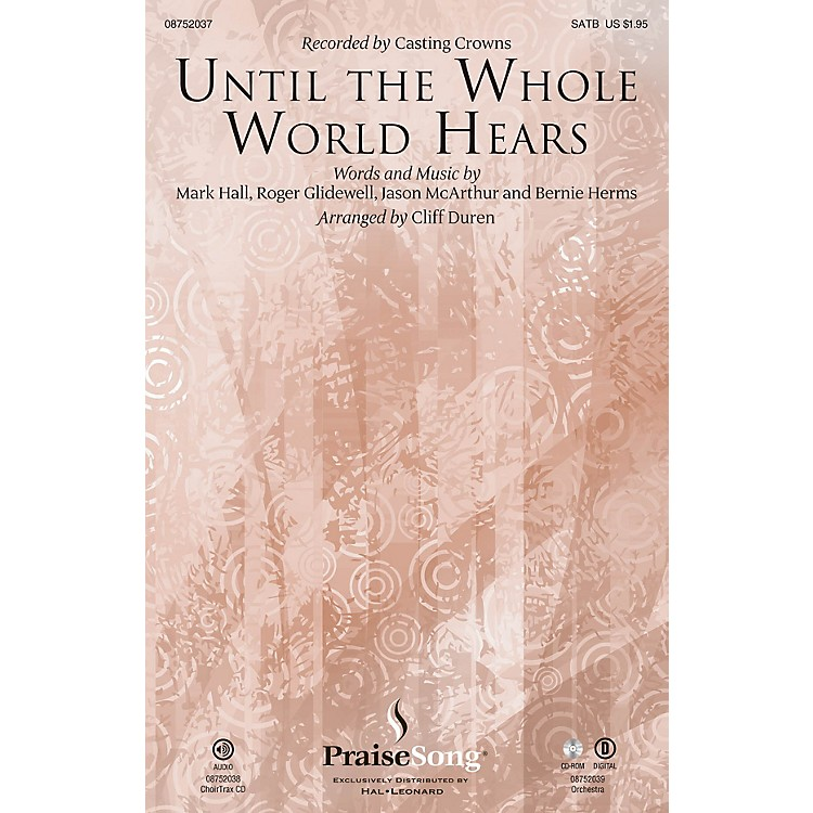 PraiseSongUntil the Whole World Hears SATB by Casting Crowns arranged by Cliff Duren