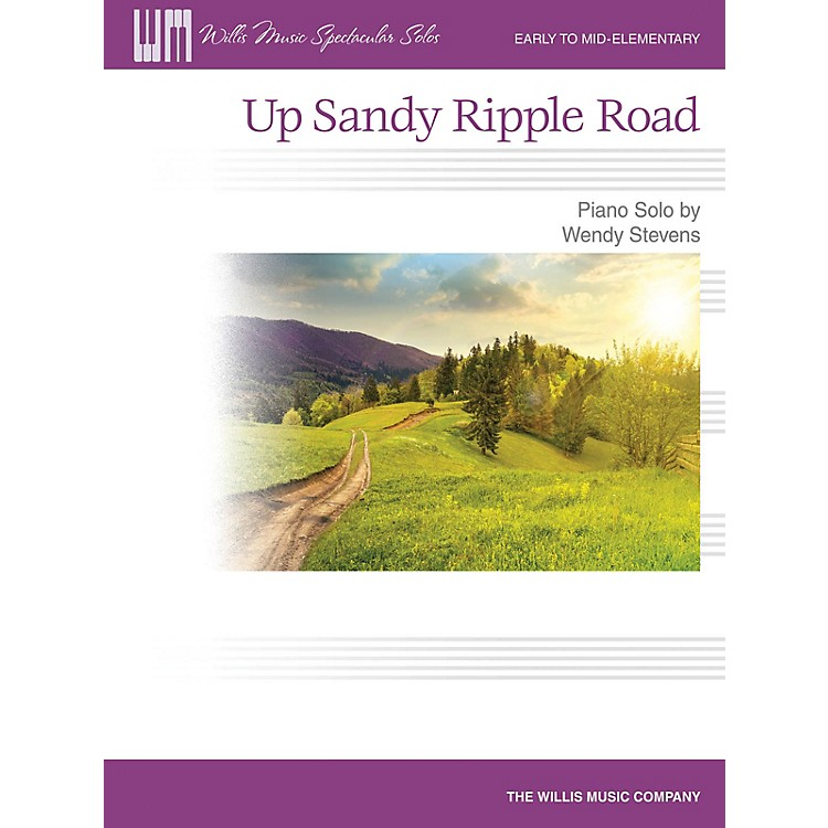 Willis MusicUp Sandy Ripple Road (Early to Mid-Elem Level) Willis Series Book by Wendy Stevens