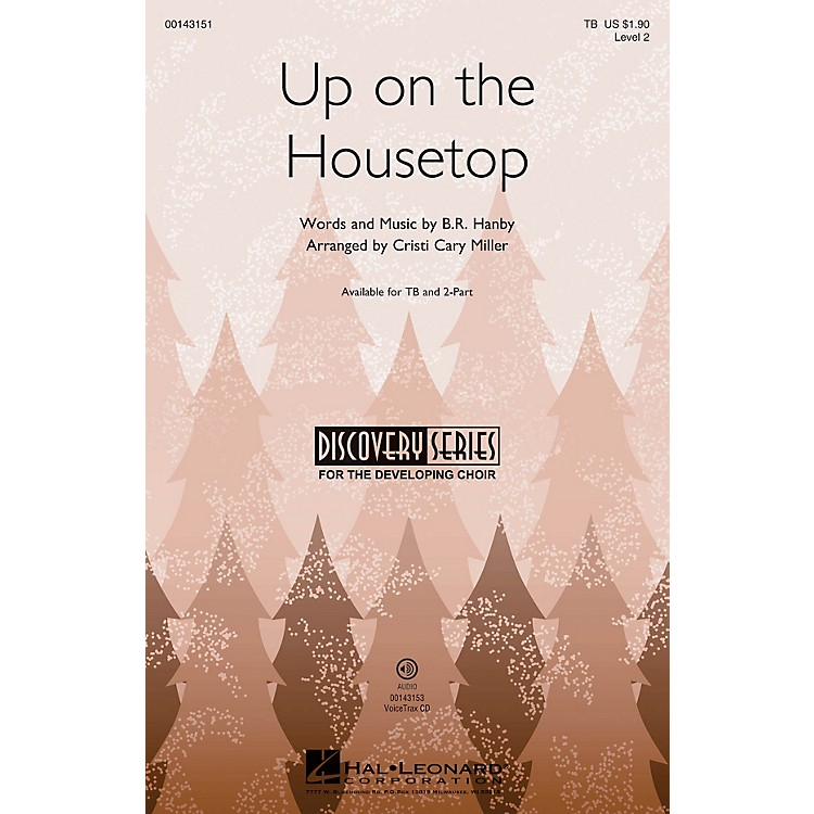 Hal Leonard Up on the Housetop (Discovery Level 2) TB arranged by Cristi Cary Miller