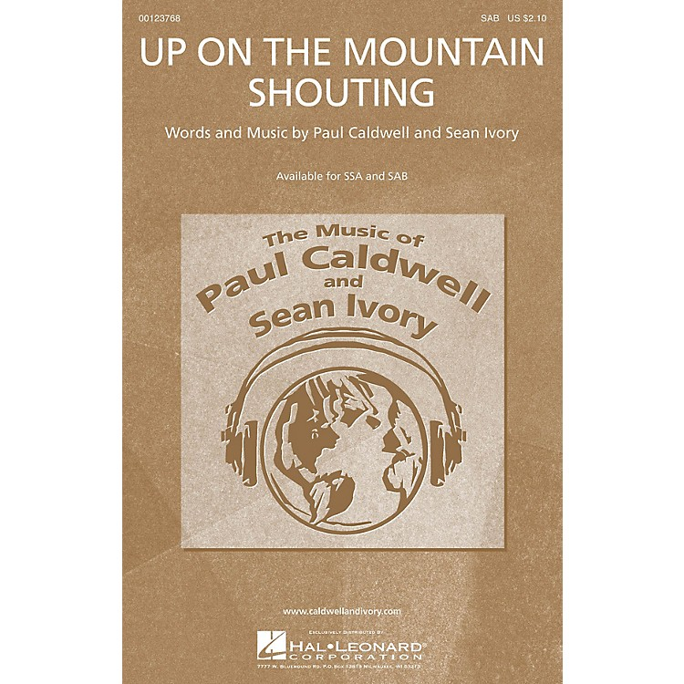 Caldwell/IvoryUp on the Mountain Shouting SAB composed by Paul Caldwell