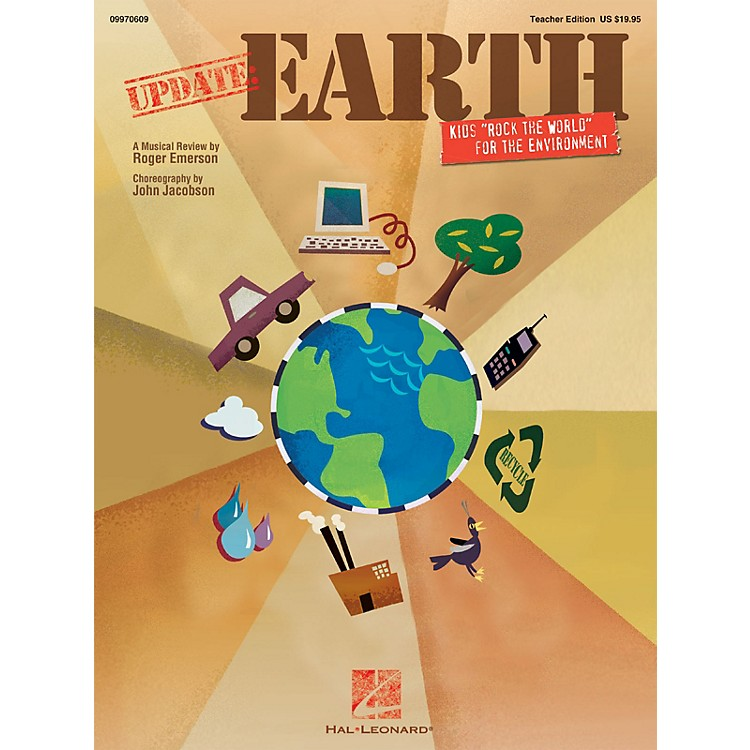 Hal Leonard Update: Earth (Kids 'Rock the World' for a Better Environment) TEACHER ED Composed by Roger Emerson
