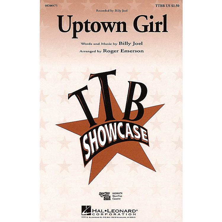 Hal LeonardUptown Girl TTBB by Billy Joel arranged by Roger Emerson