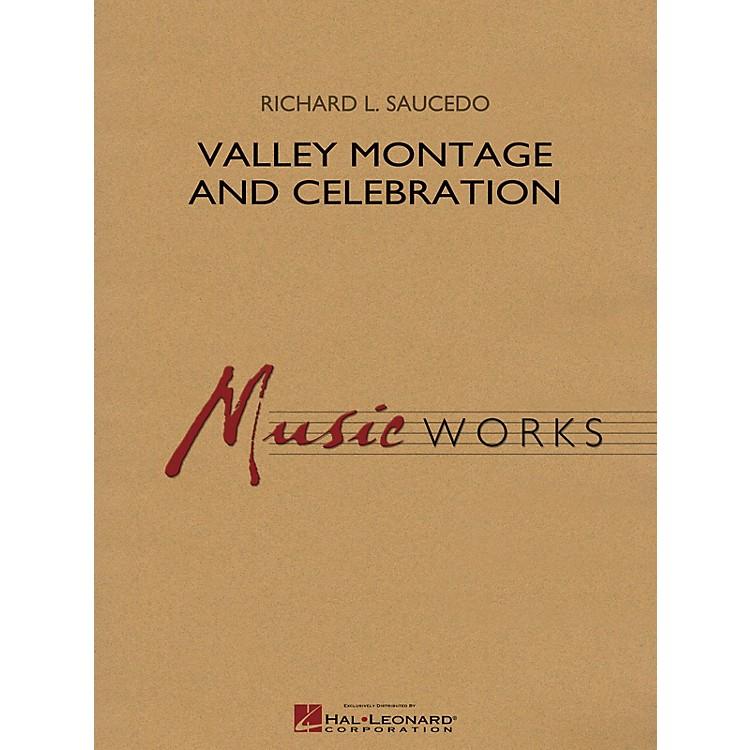 Hal LeonardValley Montage and Celebration Concert Band Level 5 Composed by Richard L. Saucedo