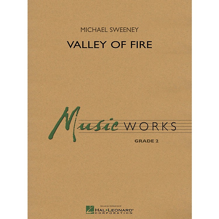 Hal LeonardValley of Fire Concert Band Level 2 Composed by Michael Sweeney