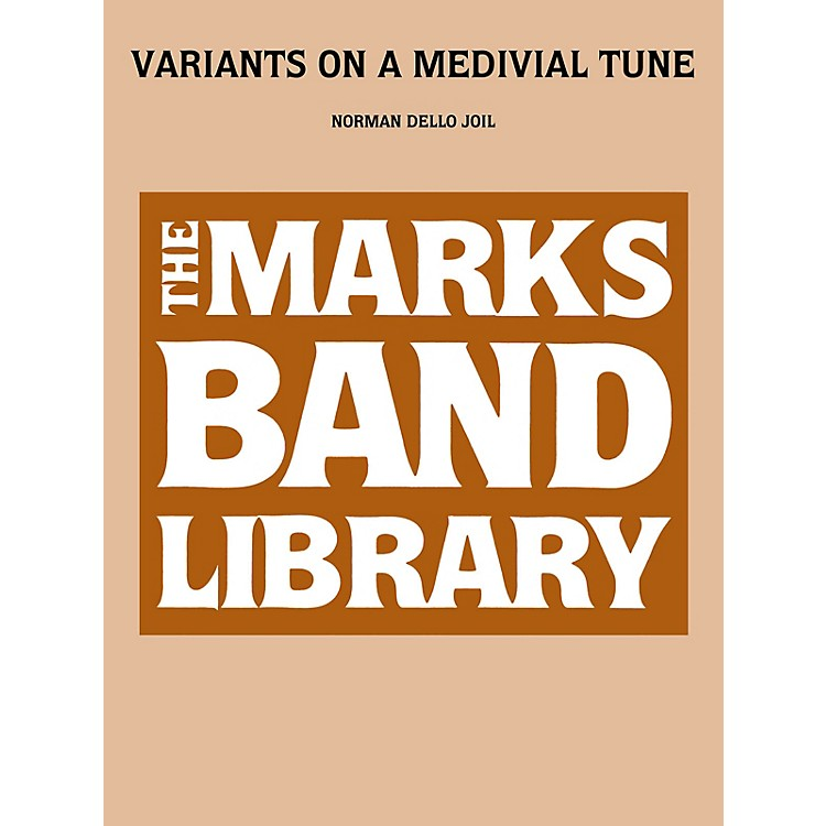 Edward B. Marks Music CompanyVariants on a Medieval Tune Concert Band Level 3-5 Composed by Norman Dello Joio