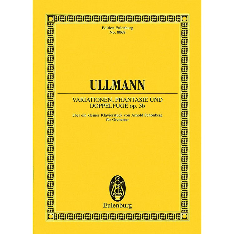 EulenburgVariations, Fantasy and Double Fugue Study Score Series Composed by Viktor Ullmann