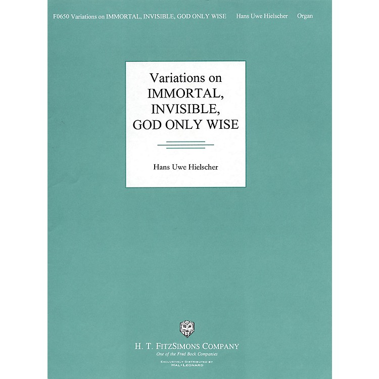 H.T. FitzSimons CompanyVariations on Immortal, Invisible, God Only Wise H.T. Fitzsimons Co Series