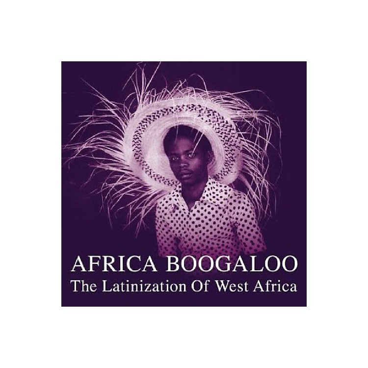 AllianceVarious Artists - Africa Boogaloo: Latinization Of West Africa
