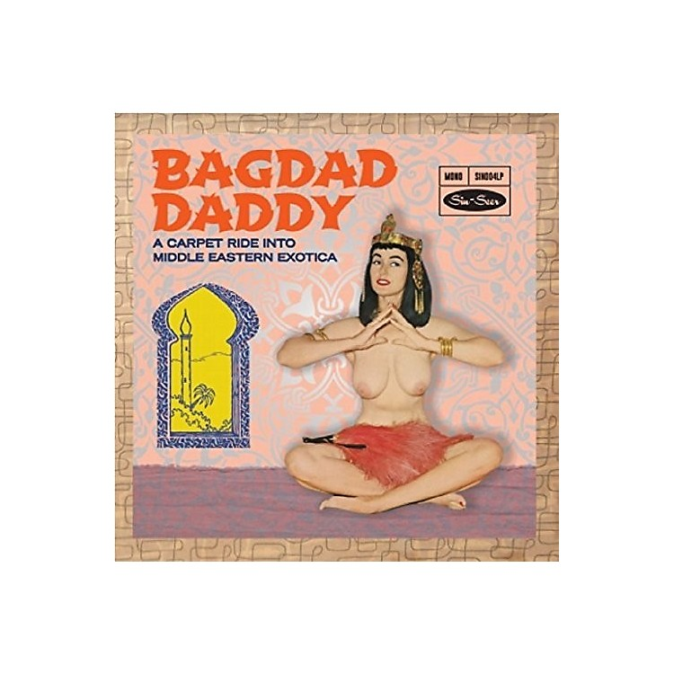 Alliance Various Artists - Bagdad Daddy Sweet N Sexy Slow Dancers / Various