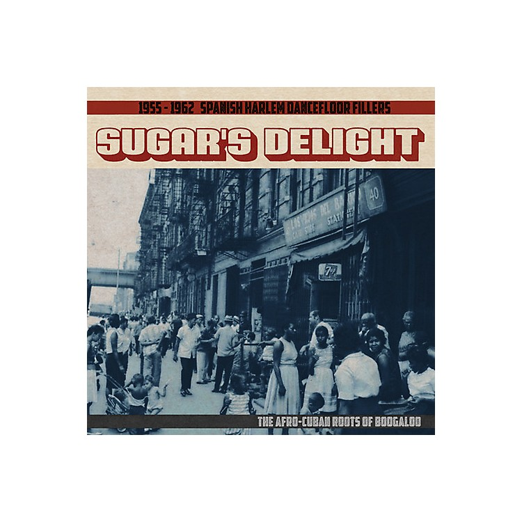 AllianceVarious Artists - Sugar's Delight: 1955-1962 Spanish Harlem Dancefloor Fillers - TheAfro-Cuban Roots of Boogaloo