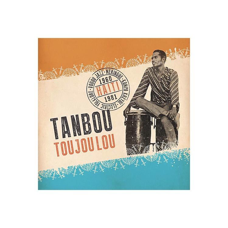 AllianceVarious Artists - Tanbou Toujou Lou: Haiti 1960-1981