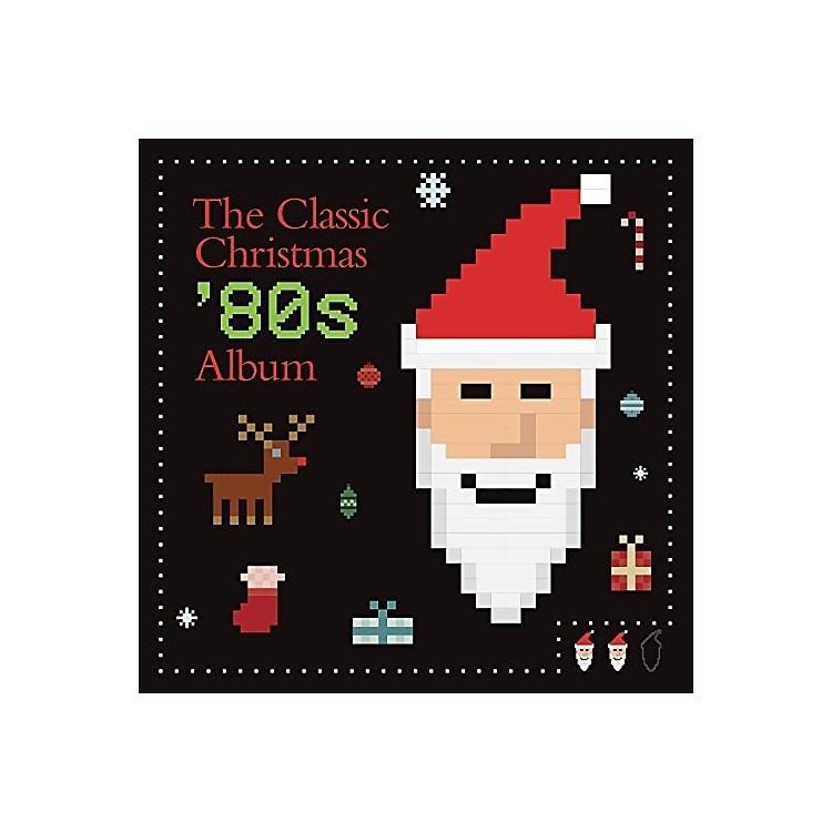 AllianceVarious Artists - The Classic Christmas 80s Album / Various