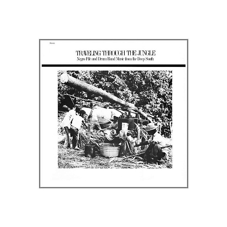 AllianceVarious Artists - Traveling Through The Jungle, Fife and Drum Bands From The Deep South