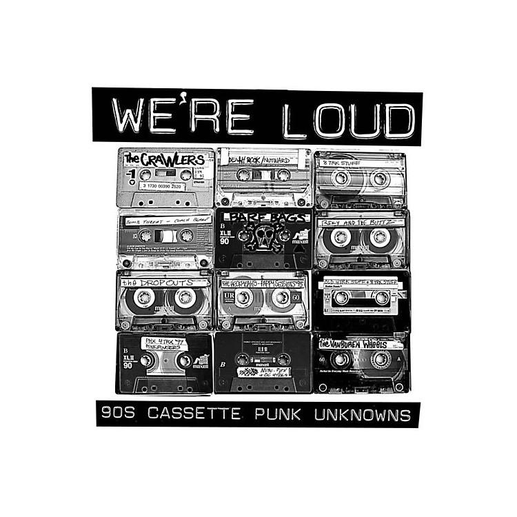 AllianceVarious Creeps - We're Loud: 90S Cassette Punk Unknowns