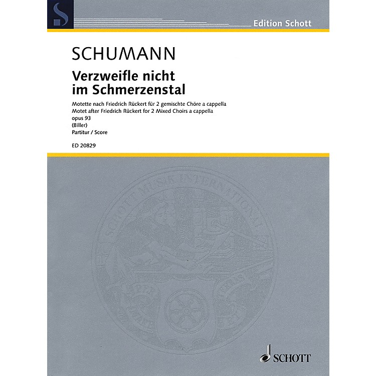 Schott Verzweifle nicht im Schmerzenstal Op. 93 SSAATTBB Composed by Schumann Arranged by Georg Christoph Biller