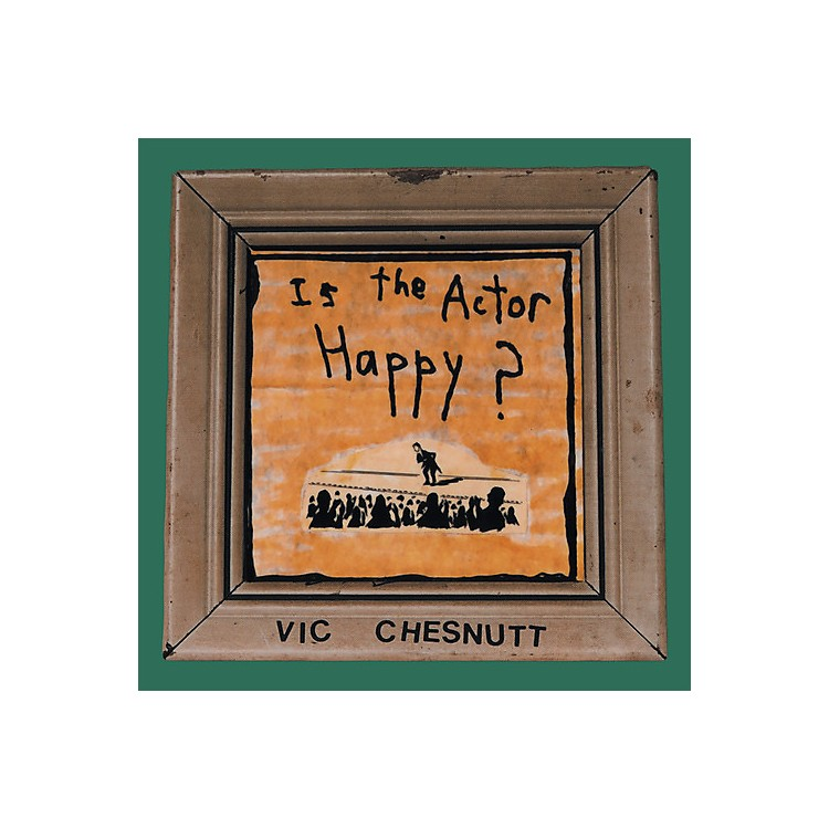 AllianceVic Chesnutt - Is The Actor Happy?