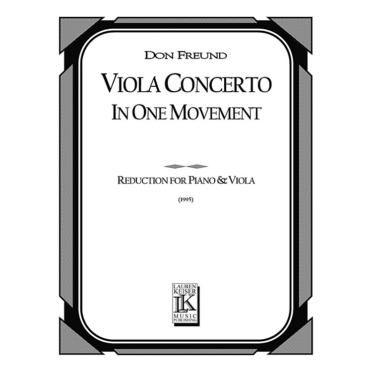 Lauren Keiser Music PublishingViola Concerto in One Movement (Piano Reduction) LKM Music Series Composed by Don Freund
