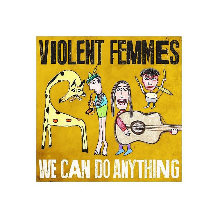AllianceViolent Femmes - We Can Do Anything
