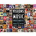 Hal Leonard Visions of Music (Sheet Music in the Twentieth Century) Book Series Hardcover Written by Tony Walas