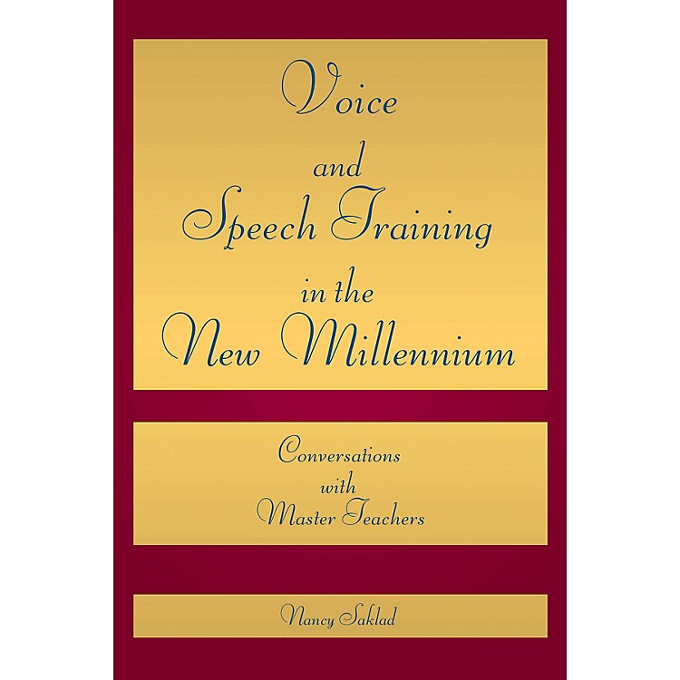 Applause Books Voice and Speech Training in the New Millennium Applause Books Series Softcover Written by Nancy Saklad