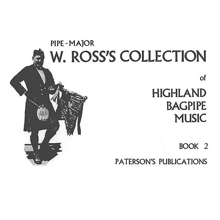 Paterson's PublicationsW. Ross's Collection of Highland Bagpipe Music (Book 2) Music Sales America Series