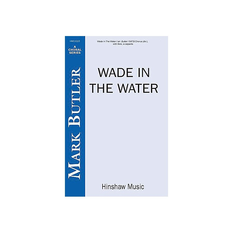 Hinshaw MusicWade in the Water SSAATTBB arranged by Butler