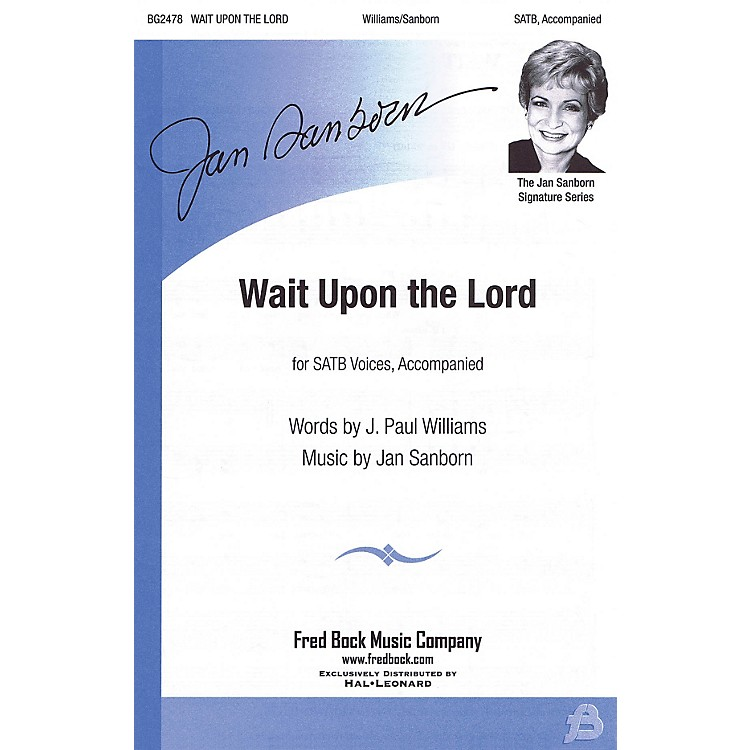 Fred Bock MusicWait Upon the Lord SATB composed by J. Paul Williams